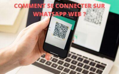 WhatsApp web ou comment utiliser WhatsApp sur son ordinateur?